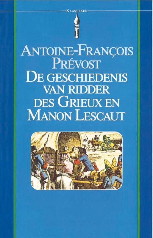 De geschiedenis van ridder des Grieux en Manon Lescaut Prévost, Antoine-François, Ebook