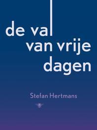 De val van vrije dagen gedichten, Hertmans, Stefan, Ebook