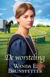 De worsteling roman, Brunstetter, Wanda E., Ebook
