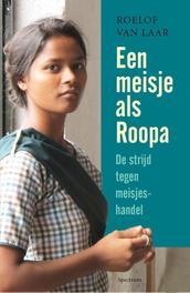 Een meisje als Roopa de strijd tegen meisjeshandel, Laar, Roelof van, Ebook