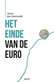 Het einde van de euro de onzekere toekomst van de Europese Unie, VAN, OVERTVELDT JOHAN, Ebook