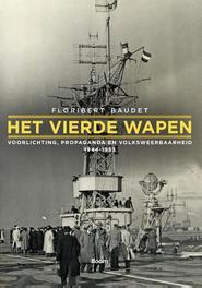 Het vierde wapen voorlichting, propaganda en volksweerbaarheid 1944-1953, Baudet, Floribert, Ebook