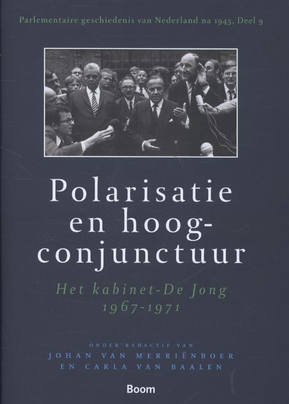Polarisatie en hoogconjunctuur het kabinet De Jong 1967-1971, Merrienboer, Johan, van, Ebook