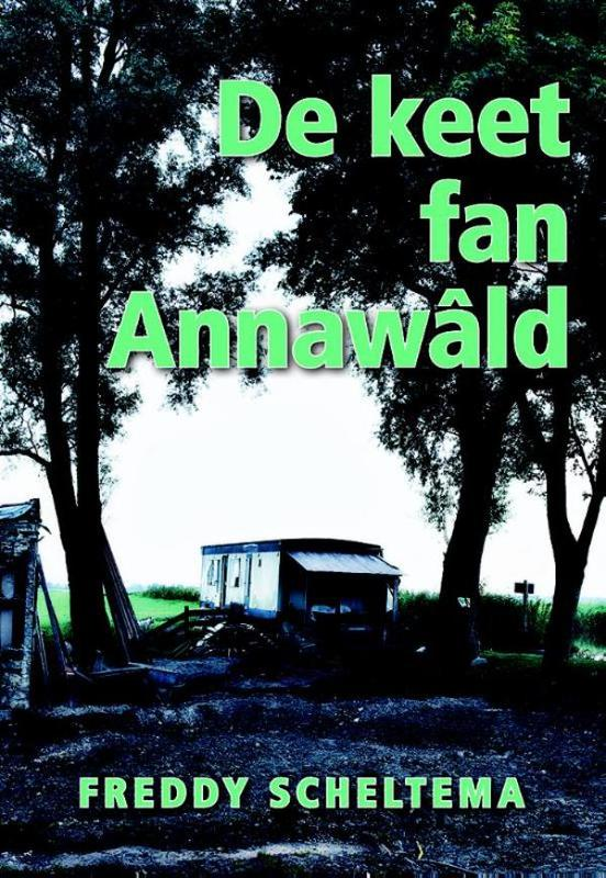 De keet fan Annawald Scheltema, Freddy, Ebook