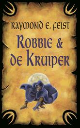 Robbie en de kruiper Feist, Raymond E., Ebook