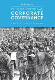 De geschiedenis van corporate governance van VOC naar de 21e eeuw, Frentrop, Paul, Ebook