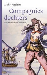 Compagniesdochters vrouwen en de VOC, Ketelaars, Michel, Ebook