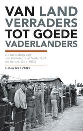 Van landverraders tot goede vaderlanders de opsluiting van collaborateurs in Nederland en Belgie 1944-1950, Grevers, Helen, Ebook