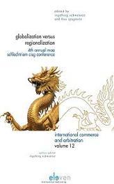 Globalization versus regionalization 4th annual maa schlechtriem cisg conference, Ebook