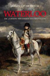 Waterloo de laatste 100 dagen van Napoleon, Op de Beeck, Johan, Ebook