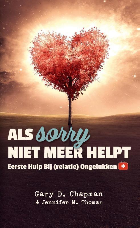 Als sorry niet meer helpt eerste hulp bij (relatie) ongelukken, Chapman, Gary, Ebook
