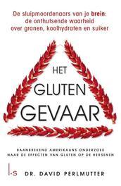 Het glutengevaar de sluipmoordenaars van je brein: de onthutsende waarheid over granen, koolhydraten en suiker, Perlmutter, David, Ebook