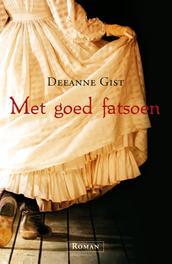 Met goed fatsoen Gist, Deeanne, Ebook