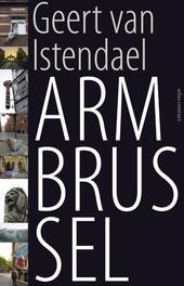 Arm Brussel Van Istendael, Geert, Ebook
