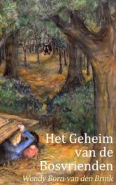Het geheim van de bosvrienden Born-van den Brink, Wendy, Ebook