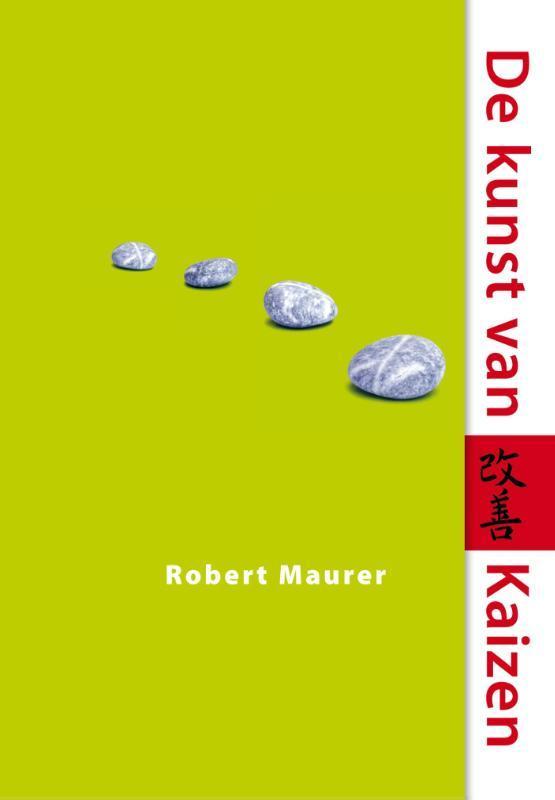 De kunst van Kaizen met kleine stappen naar grote doelen, Maurer, Robert, Ebook