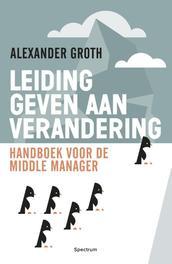 Leidinggeven aan verandering handboek voor de middle manager, Groth, Alexander, Ebook