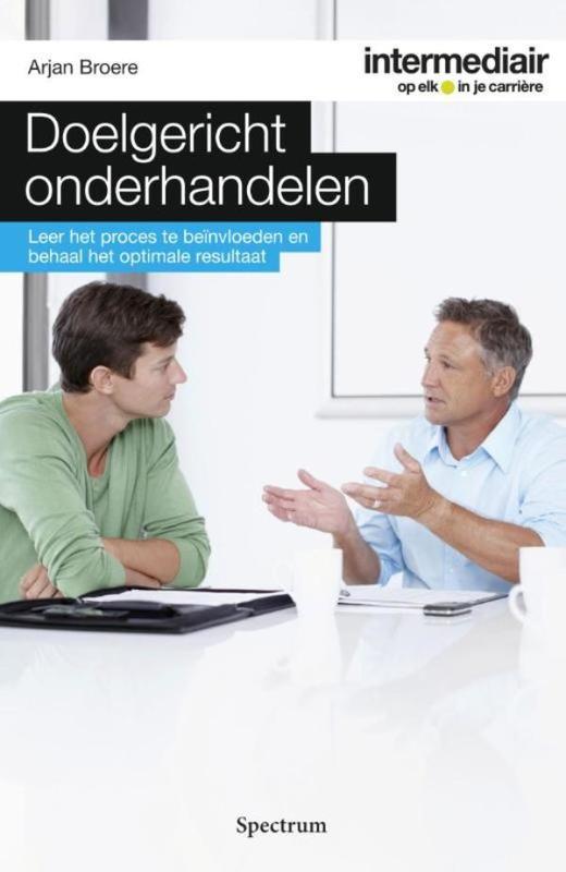 Doelgericht onderhandelen leer het proces te beinvloeden en behaal het optimale resultaat, Broere, Arjan, Ebook