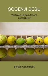 Sogenji desu verhalen uit een Japans zenklooster, Oosterbeek, Bertjan, Ebook
