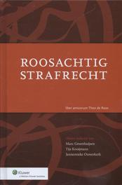 Roosachtig strafrecht liber Amicorum Theo de Roos, Ebook