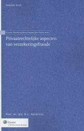 Privaatrechtelijke aspecten van verzekeringsfraude Hendrikse, M.L., Ebook
