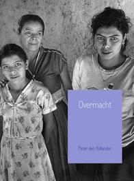 Overmacht een drieluik, Hollander, Peter den, Ebook
