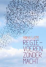 Regie voeren zonder macht Licht, Hans, Ebook