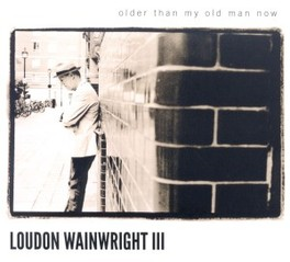 OLDER THAN MY OLD MAN NOW WAINWRIGHT, LOUDON -III-, CD