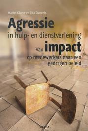 Agressie in hulp en dienstverlening van impact op medewerkers naar een gedragen beleid, Ghaye, Mariet, Ebook
