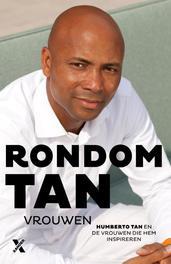 Rondom Tan Humberto Tan en de vrouwen die hem inspireren, Tan, Humberto, Ebook