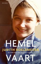Hemelvaart op zoek naar een verloren vriendin, Koelemeijer, Judith, Ebook