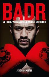 Badr de harde werkelijkheid achter Badr Hari, Olde Kalter, Jens, Ebook