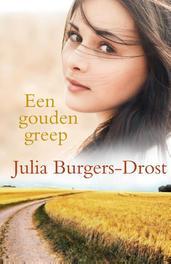 Een gouden greep Burgers-Drost, Julia, Ebook