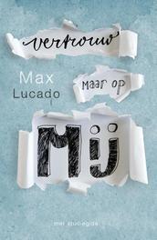 Vertrouw maar op mij troost in moeilijke tijden, Lucado, Max, Ebook