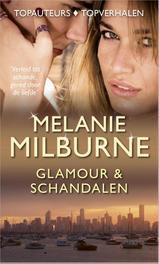Glamour & schandalen Schandelijke verleiding; De prijs van hartstocht; Aanlokkelijk voorstel, Melanie, Milburne, Ebook