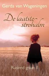 De laatste strohalm Wageningen, Gerda van, Ebook