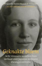Geknakte bloem acht vrouwen vertellen hun verhaal over Japanse militaire dwangprostitutie, Hamer-Monod de Froideville, Marguerite, Ebook