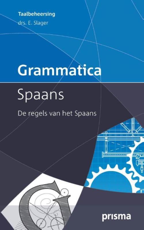 Grammatica Spaans de regels van het Spaans, Slager, E., Ebook