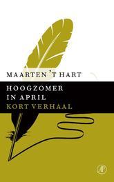 Hoogzomer in april Hart, Maarten 't, Ebook