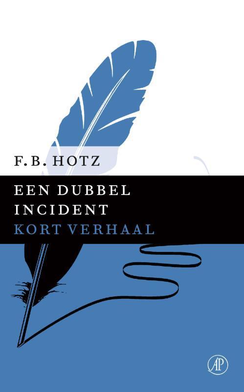 Een dubbel incident Hotz, F.B., Ebook