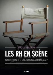 Les RH en scène comment recruter et sélectionner des candidats star?, VAN, HEMELRIJCK, Ebook
