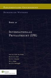 Parlementaire geschiedenis Burgelijk Wetboek boek 10 / Internationaal Privaatrecht (IPR) Wolde, M.H. ten, Ebook