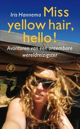 Miss yellow hair, hello! avonturen van een ontembare wereldreizigster, Hannema, Iris, Ebook