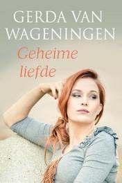 Geheime liefde Wageningen, Gerda van, Ebook