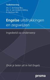 Engelse uitdrukkingen en zegswijzen ingedeeld op onderwerp druk je beter uit in het Engels, Knegt-Bos, C., Ebook