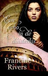 Een echo in de duisternis roman, Rivers, Francine, Ebook