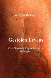 Gestolen levens over slavernij, orgaanhandel en wormgaten, Resandt, Willem, Ebook