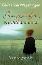 Grazige weiden, vruchtbaar land Wageningen, Gerda van, Ebook