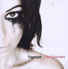 EPISODES TAPROOT, CD