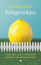 Eetsprookjes nieuwe feiten, oude misverstanden en goed nieuws, Stam, Huib, Ebook